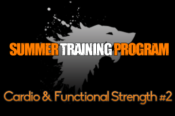 Asaltul Lupilor – Summer Training Program – Cardio & Functional Strength #2