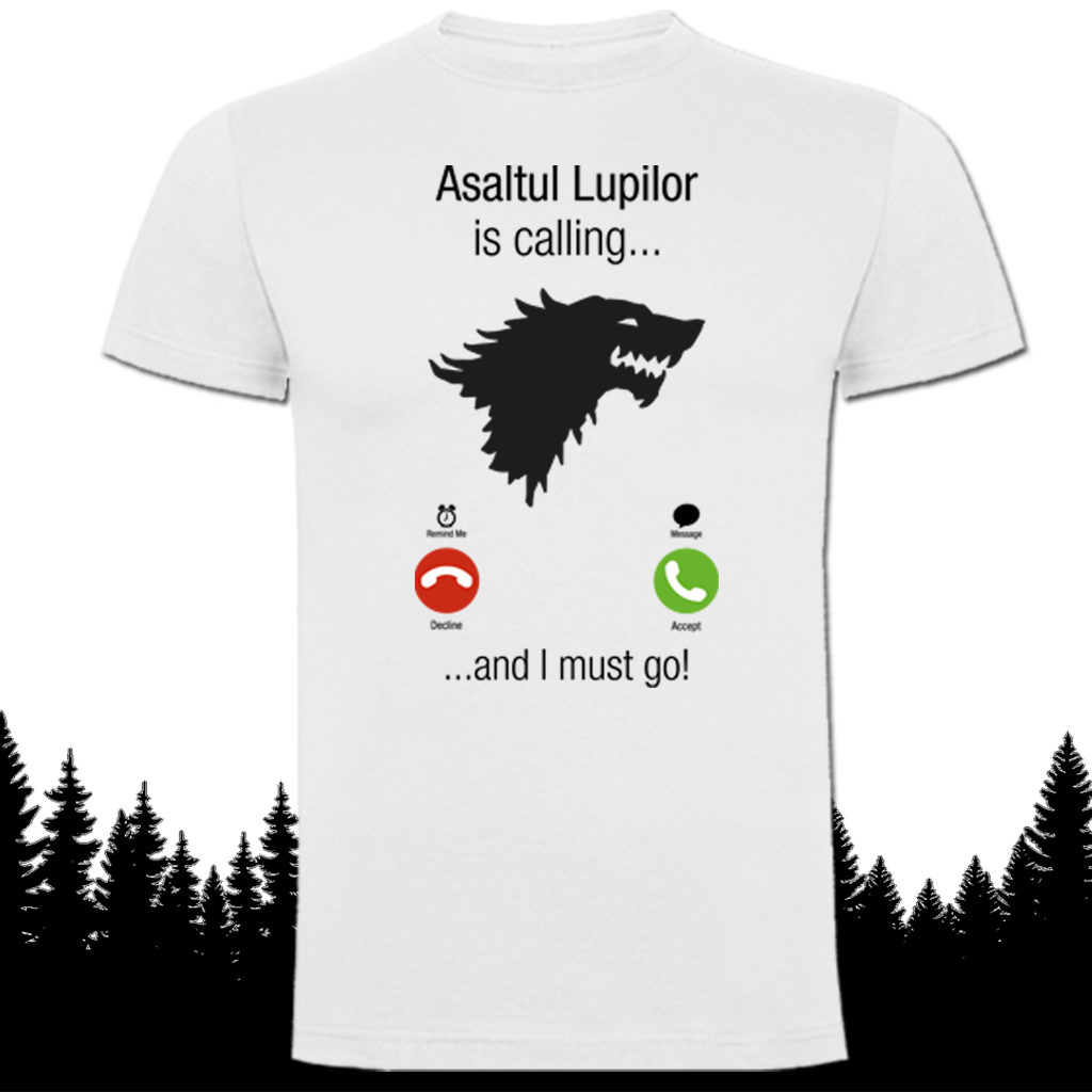 tricou_Asaltul_Lupilor_is_calling_and_I_must_go